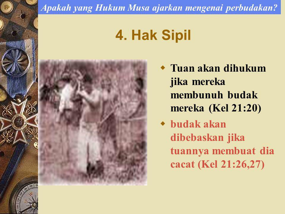 4.Hak Sipil Apakah yang Hukum Musa ajarkan mengenai perbudakan.