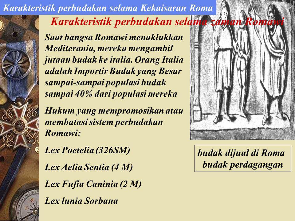 budak dijual di Roma budak perdagangan Saat bangsa Romawi menaklukkan Mediterania, mereka mengambil jutaan budak ke italia.