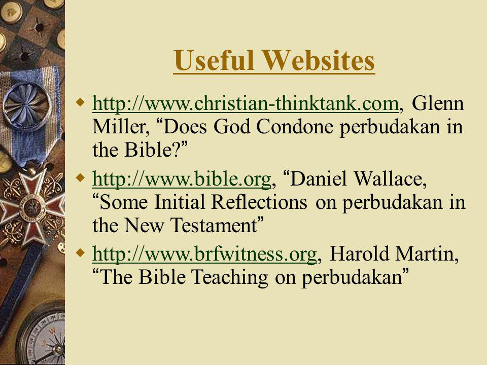 "Useful Websites  http://www.christian-thinktank.com, Glenn Miller, "" Does God Condone perbudakan in the Bible? "" http://www.christian-thinktank.com "