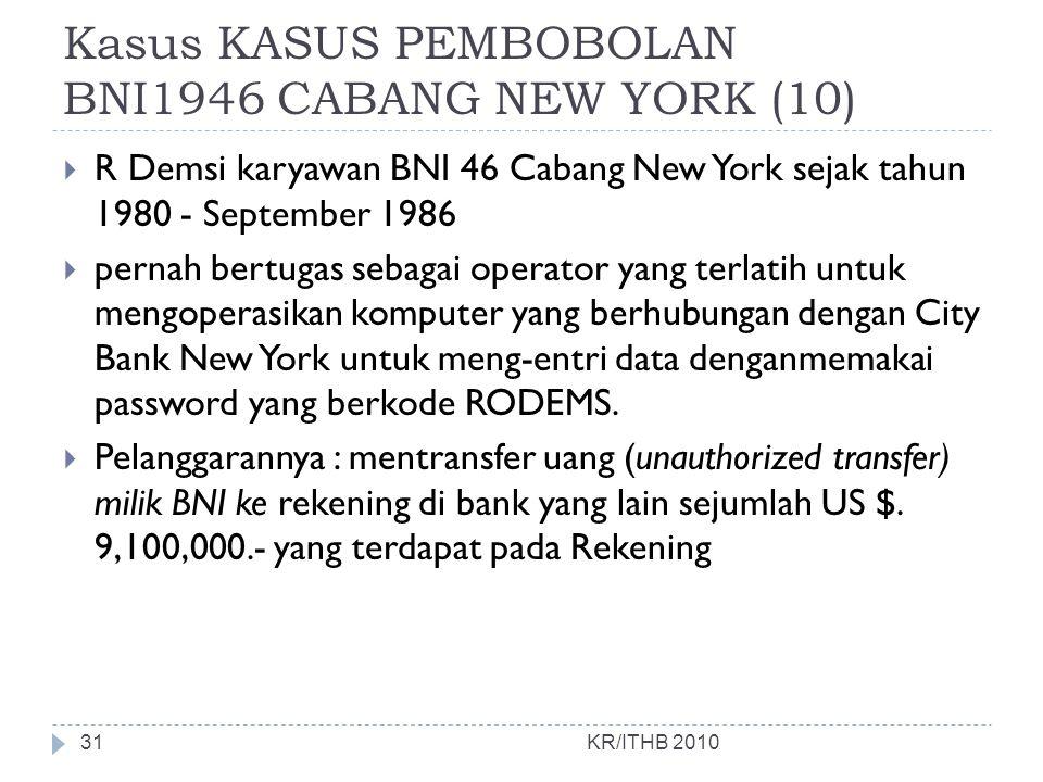 Kasus KASUS PEMBOBOLAN BNI1946 CABANG NEW YORK (10)  R Demsi karyawan BNI 46 Cabang New York sejak tahun 1980 - September 1986  pernah bertugas seba