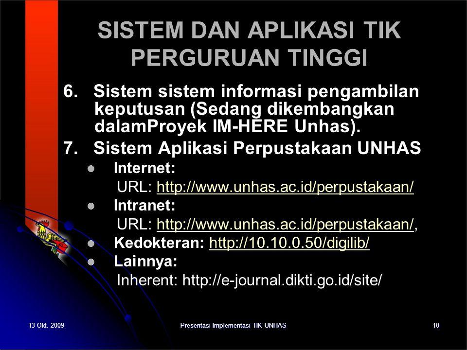 13 Okt. 2009Presentasi Implementasi TIK UNHAS10 SISTEM DAN APLIKASI TIK PERGURUAN TINGGI 6. Sistem sistem informasi pengambilan keputusan (Sedang dike