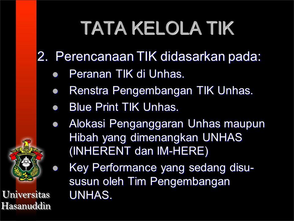 TATA KELOLA TIK 3.Evaluasi TIK. Evaluasi Internal oleh Tim Audit Internal UNHAS.