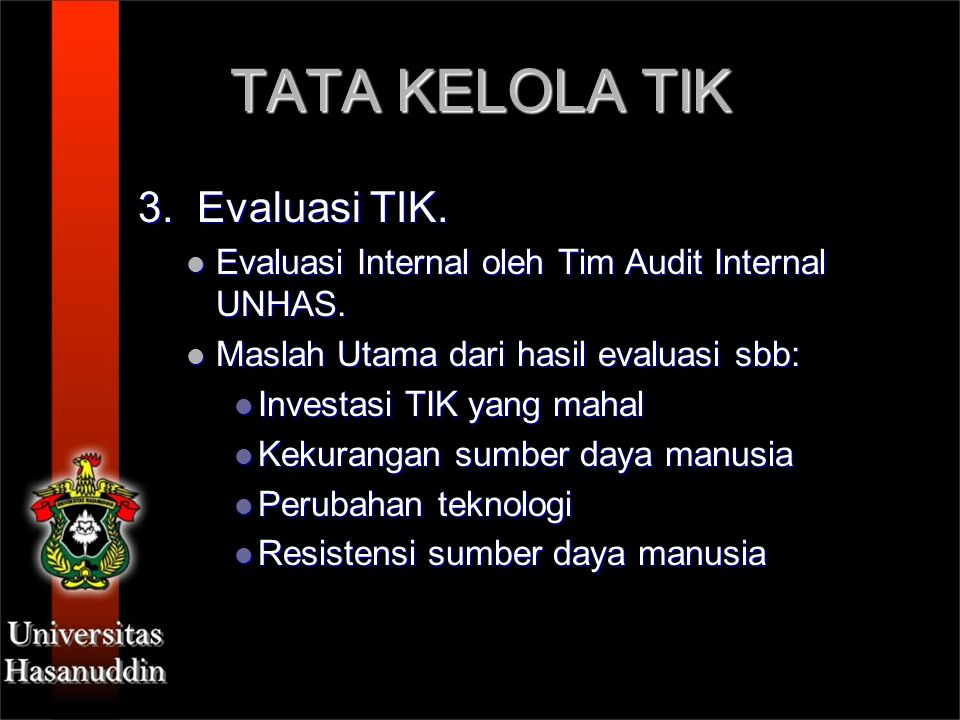 TATA KELOLA TIK 3.Evaluasi TIK. Evaluasi Internal oleh Tim Audit Internal UNHAS.