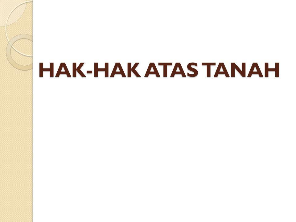 HAK-HAK ATAS TANAH