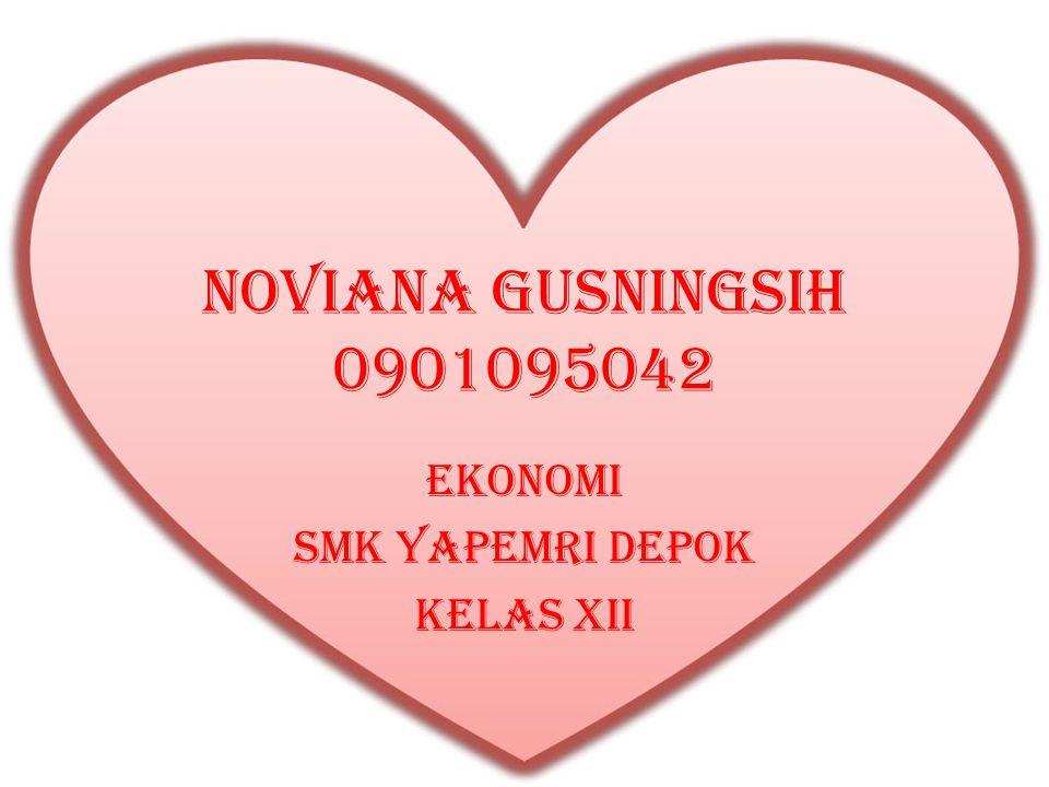 NOVIANA GUSNINGSIH 0901095042 EKONOMI SMK YAPEMRI DEPOK KELAS XII