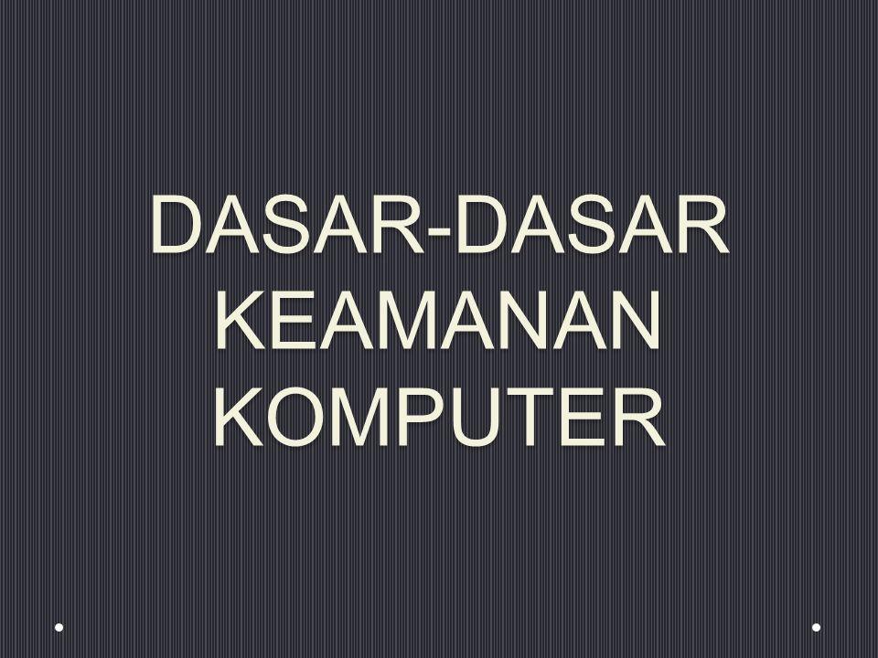 DASAR-DASAR KEAMANAN KOMPUTER