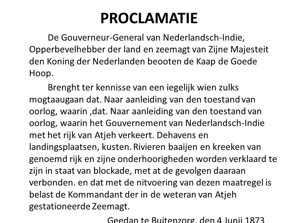 PROCLAMATIE De Gouverneur-General van Nederlandsch-Indie, Opperbevelhebber der land en zeemagt van Zijne Majesteit den Koning der Nederlanden beooten