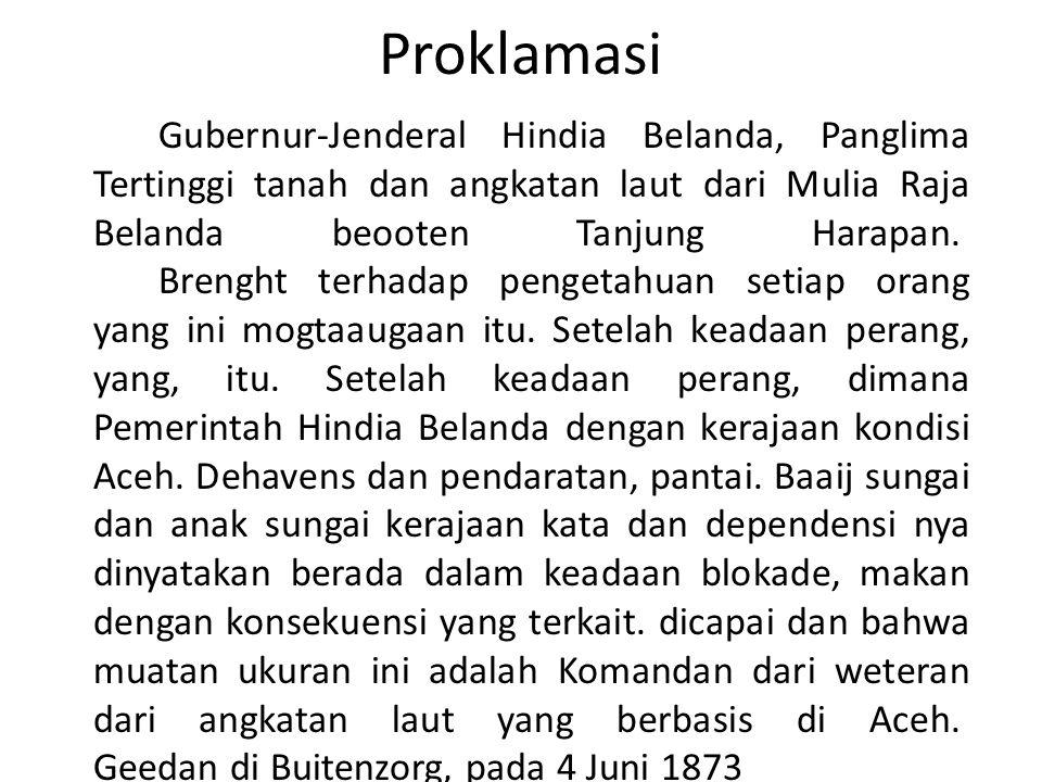 Proklamasi Gubernur-Jenderal Hindia Belanda, Panglima Tertinggi tanah dan angkatan laut dari Mulia Raja Belanda beooten Tanjung Harapan. Brenght terha