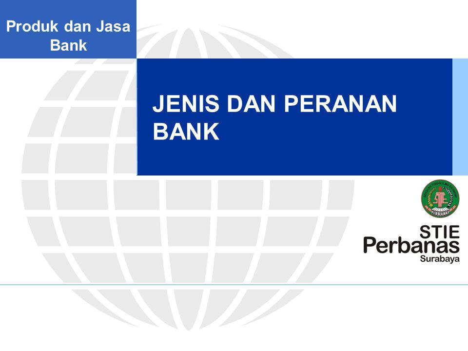 JENIS DAN PERANAN BANK Produk dan Jasa Bank