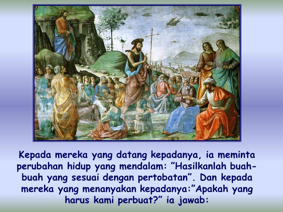 Dalam masa Advent ini dimana kita mempersiapkan diri untuk menyambut Natal, muncul kembali sosok Yohanes Pembaptis. Ia telah diutus oleh Allah untuk m