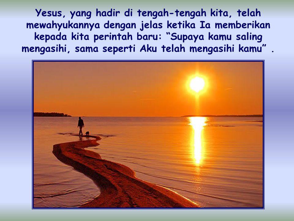 Kita telah diciptakan sebagai anugerah satu sama lain, sesuai dengan citra Allah, yang adalah Kasih.