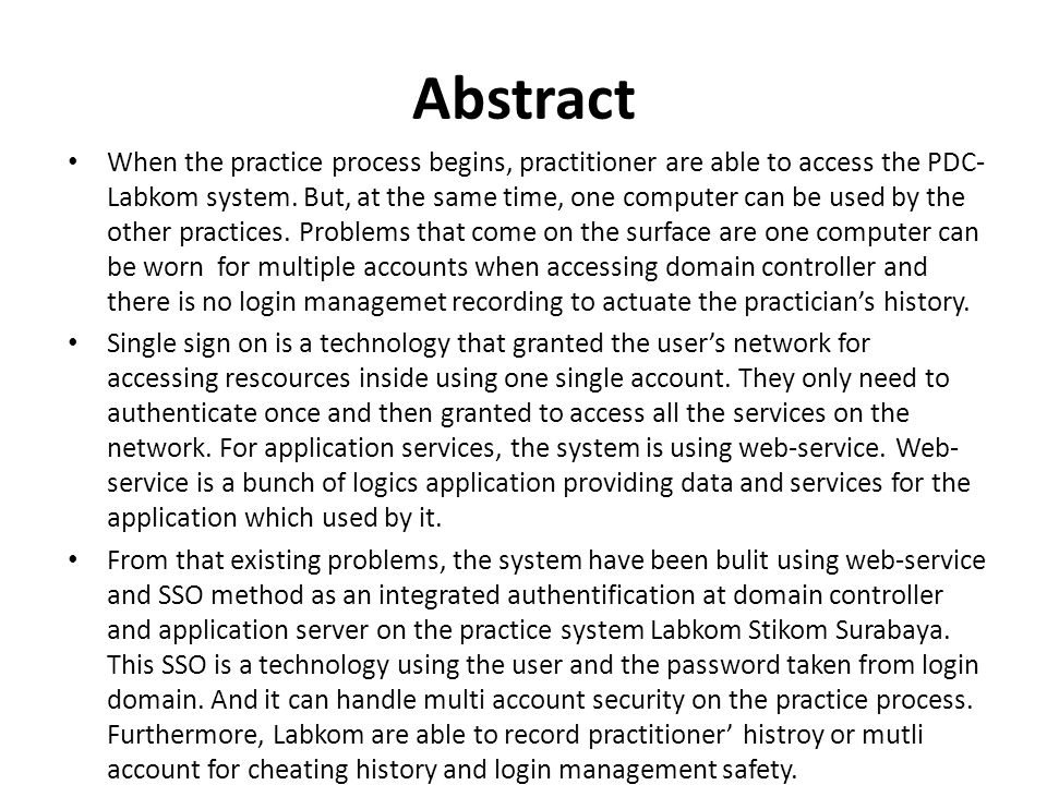 Abstract When the practice process begins, practitioner are able to access the PDC- Labkom system. But, at the same time, one computer can be used by