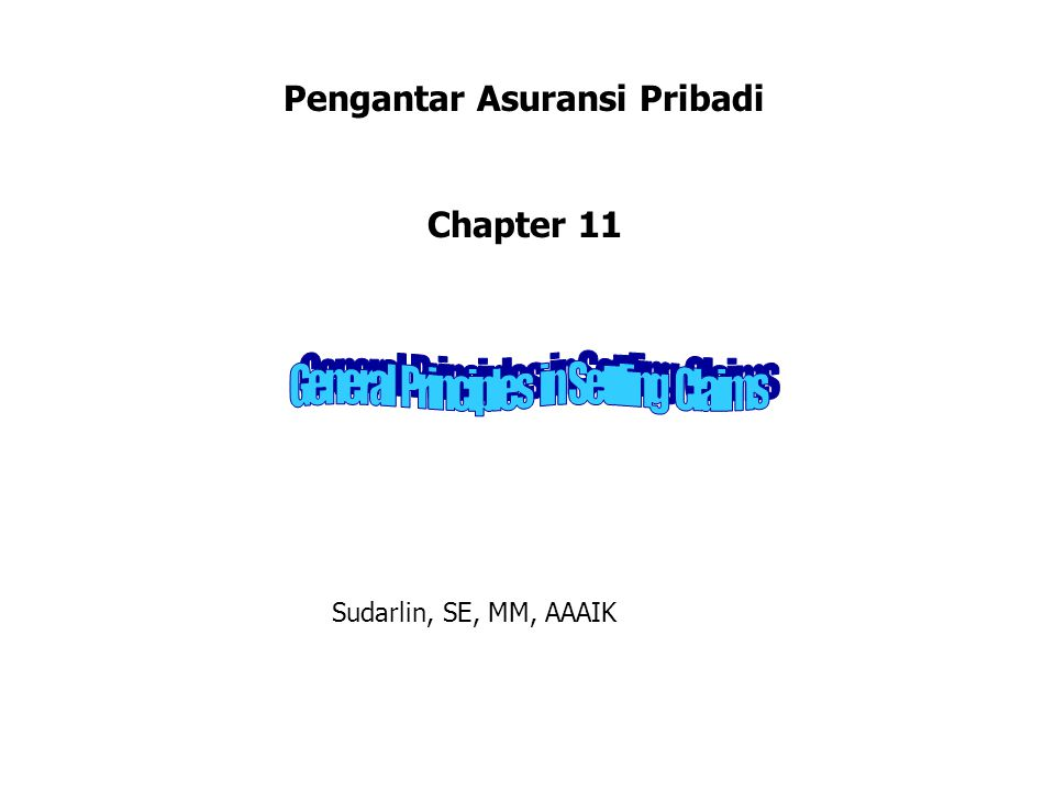 Pengantar Asuransi Pribadi Chapter 11 Sudarlin, SE, MM, AAAIK