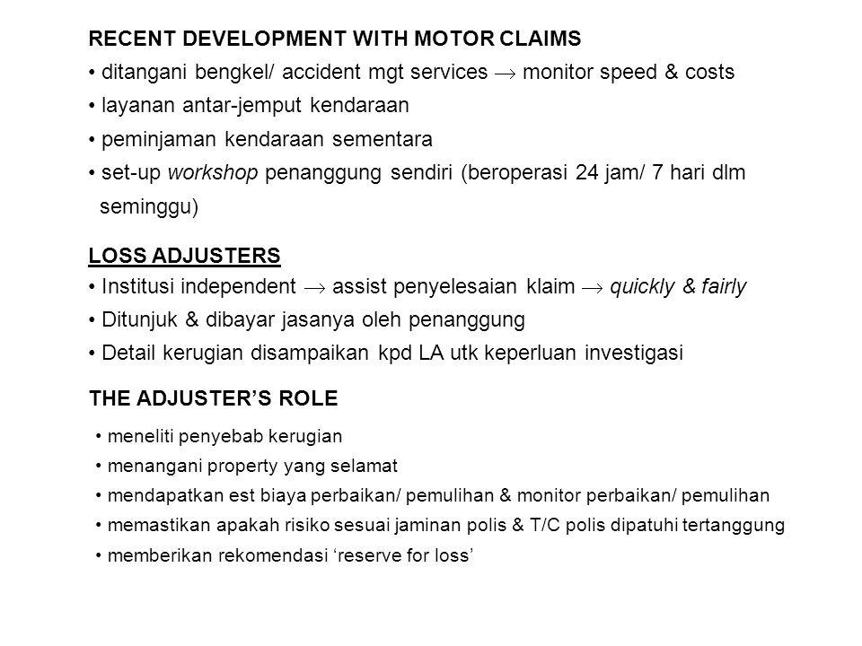 RECENT DEVELOPMENT WITH MOTOR CLAIMS ditangani bengkel/ accident mgt services  monitor speed & costs layanan antar-jemput kendaraan peminjaman kendar