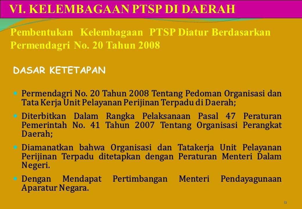 Pembentukan Kelembagaan PTSP Diatur Berdasarkan Permendagri No. 20 Tahun 2008 DASAR KETETAPAN Permendagri No. 20 Tahun 2008 Tentang Pedoman Organisasi