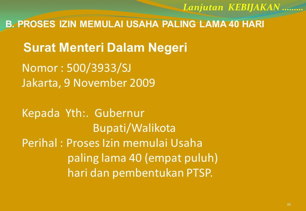 Nomor : 500/3933/SJ Jakarta, 9 November 2009 Kepada Yth:. Gubernur Bupati/Walikota Perihal : Proses Izin memulai Usaha paling lama 40 (empat puluh) ha