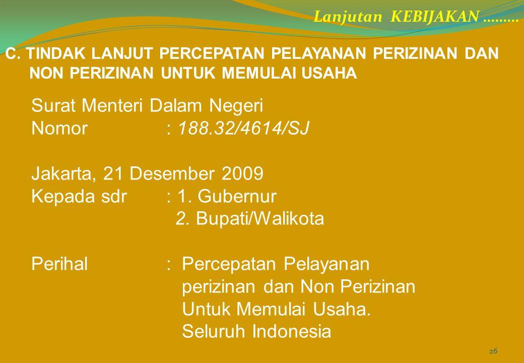 Surat Menteri Dalam Negeri Nomor: 188.32/4614/SJ Jakarta, 21 Desember 2009 Kepada sdr: 1. Gubernur 2. Bupati/Walikota Perihal: Percepatan Pelayanan pe