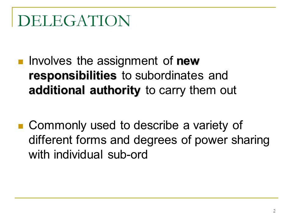 3 DELEGATION Aspek utama: 1.Macam dan seberapa penting tg jwb tsb 2.