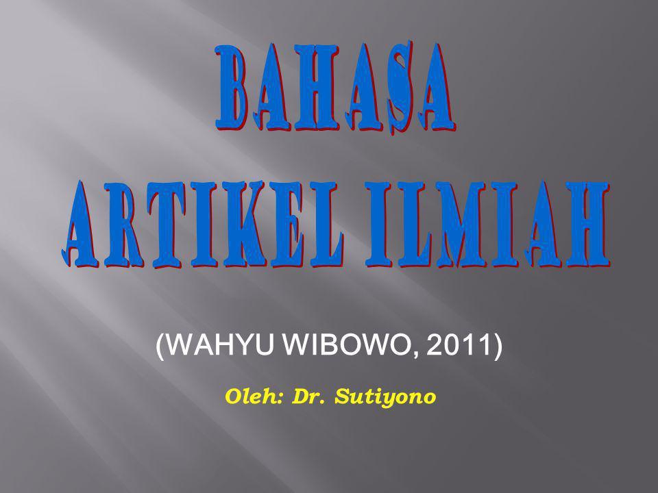 (WAHYU WIBOWO, 2011) Oleh: Dr. Sutiyono