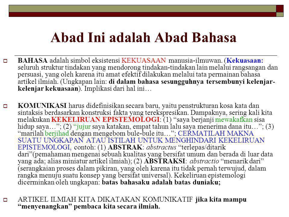 Abad Ini adalah Abad Bahasa  BAHASA adalah simbol eksistensi KEKUASAAN manusia-ilmuwan.