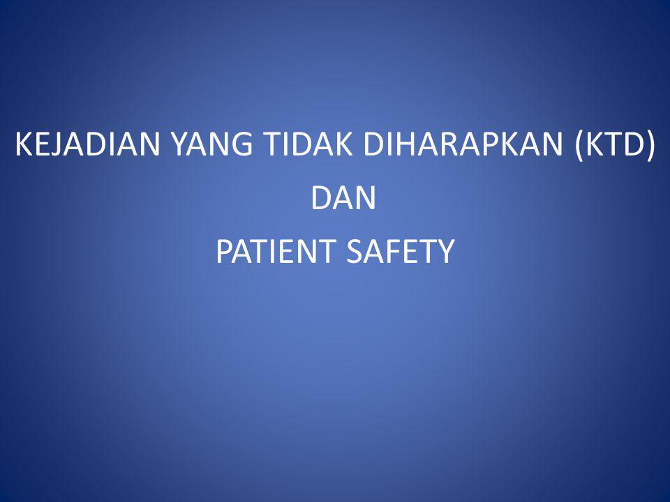 KEJADIAN YANG TIDAK DIHARAPKAN (KTD) DAN PATIENT SAFETY