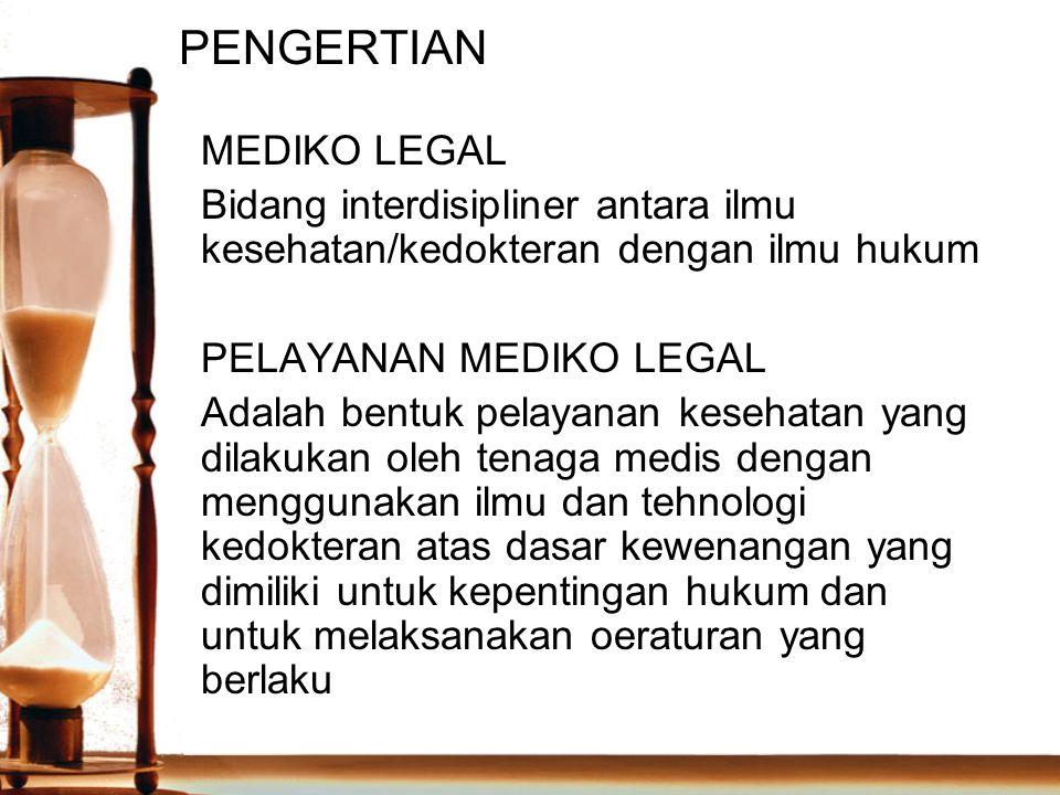 PENGERTIAN MEDIKO LEGAL Bidang interdisipliner antara ilmu kesehatan/kedokteran dengan ilmu hukum PELAYANAN MEDIKO LEGAL Adalah bentuk pelayanan keseh