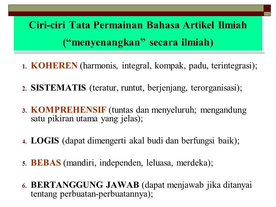 Ciri-ciri Tata Permainan Bahasa Artikel Ilmiah ( menyenangkan secara ilmiah) 1.