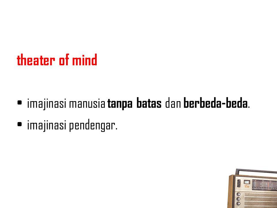 theater of mind imajinasi manusia tanpa batas dan berbeda-beda. imajinasi pendengar.