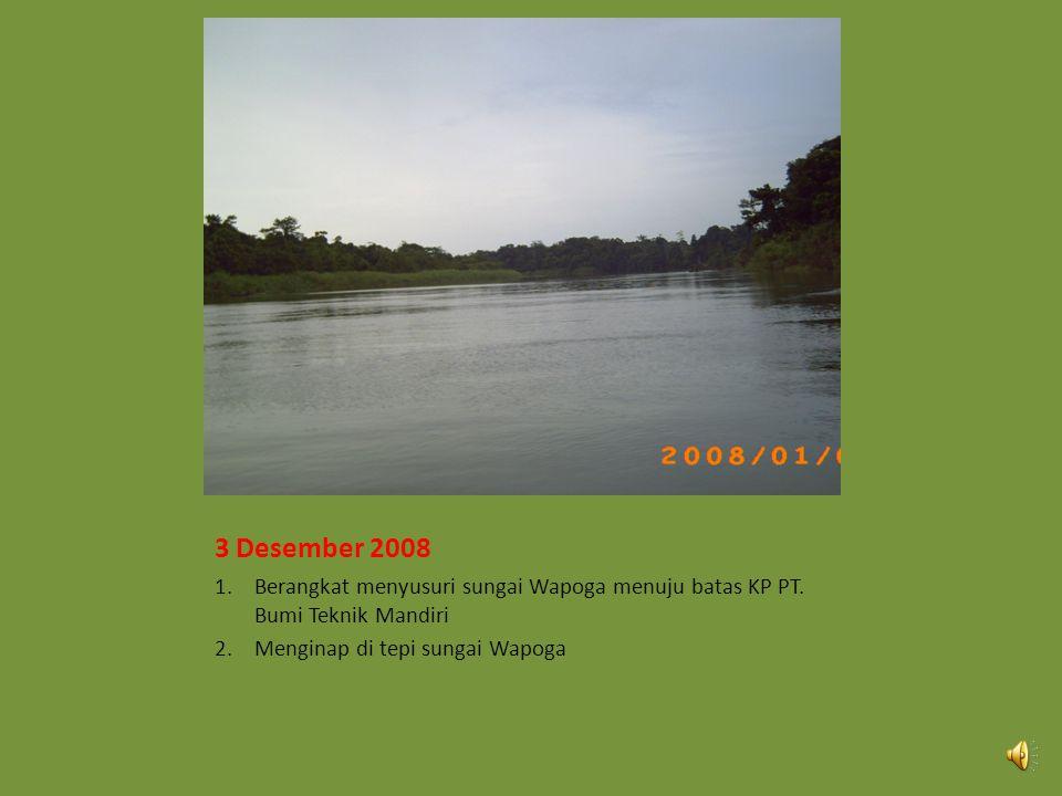 2 Januari 2008 1. Berangkat ke Sungai Wapoga, waktu sampai di Muara Sungai Wapoga 1 jam 30 menit dengan speed boat, sedangkan kapal kayu, 3 jam. 2. La