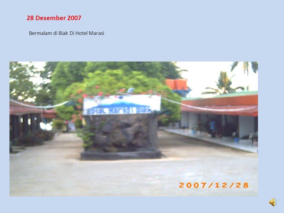 27 Desember 2007 Berangkat Dari Jakarta jam 10.00 WIB, Tiba Di Biak Tanggal 28 Desember 2008, Jam 06.00 WIT