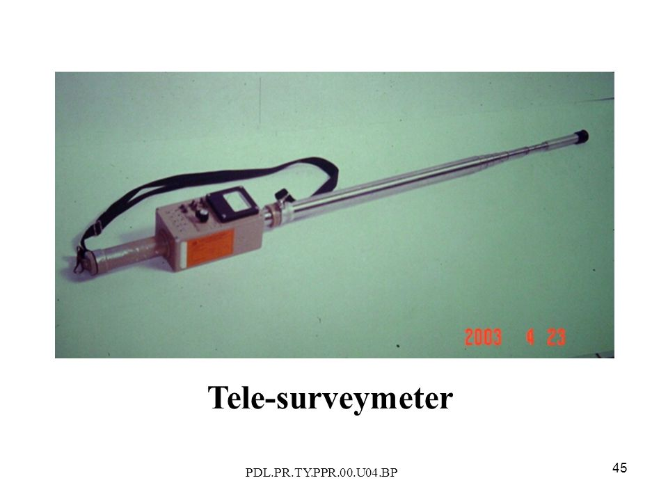 PDL.PR.TY.PPR.00.U04.BP 45 Tele-surveymeter