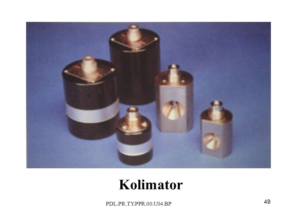 PDL.PR.TY.PPR.00.U04.BP 49 Kolimator