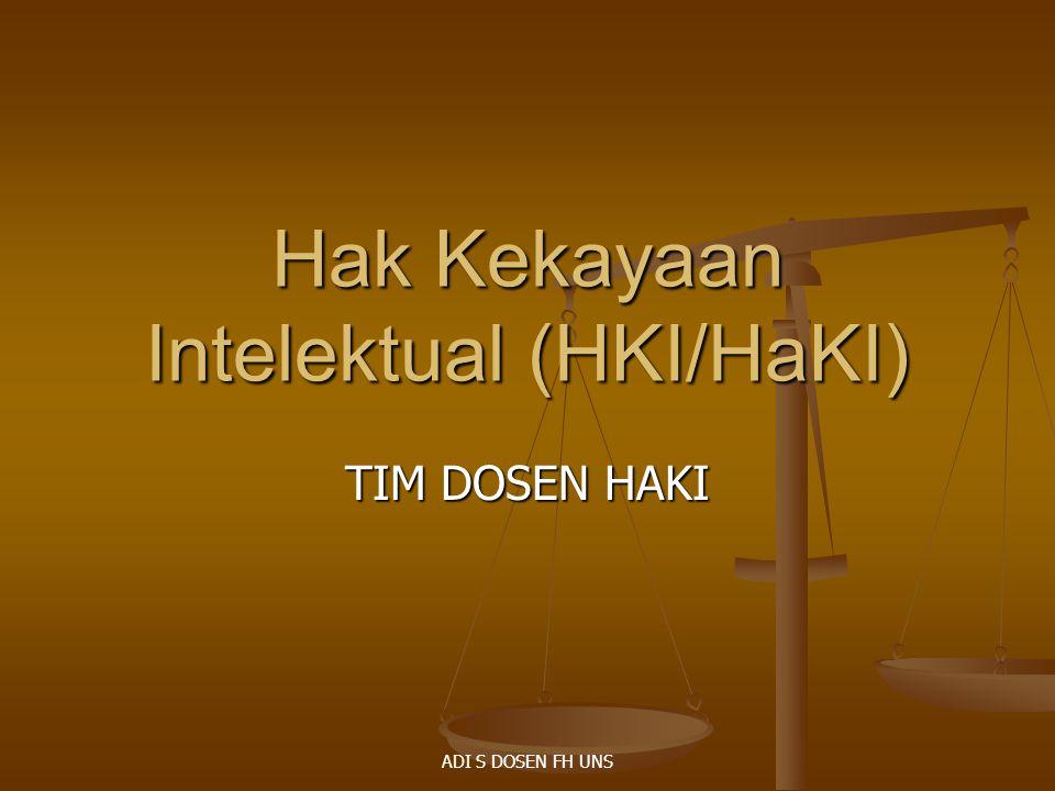 Hak Kekayaan Intelektual (HKI/HaKI) TIM DOSEN HAKI ADI S DOSEN FH UNS