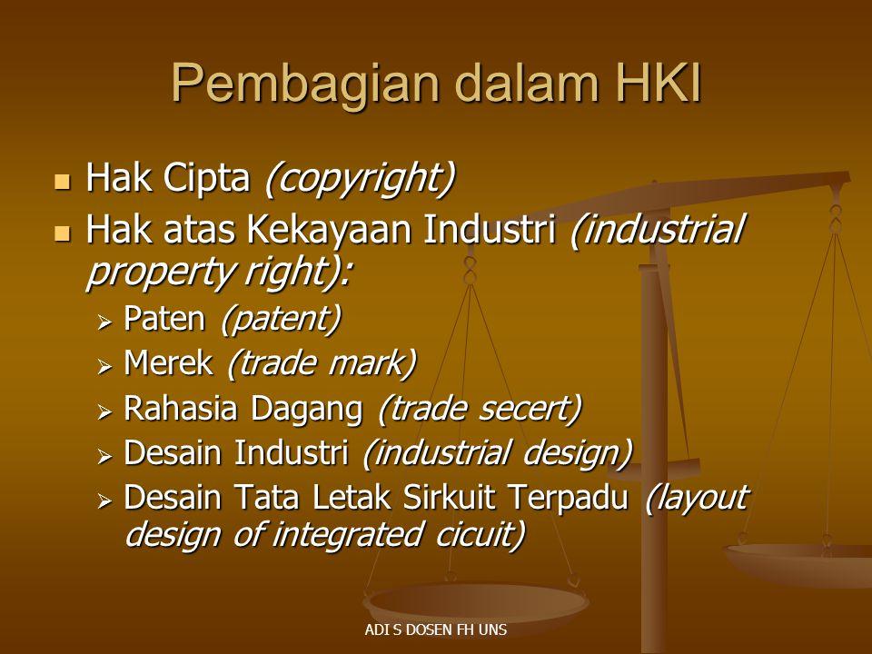 Pembagian dalam HKI Hak Cipta (copyright) Hak Cipta (copyright) Hak atas Kekayaan Industri (industrial property right): Hak atas Kekayaan Industri (in