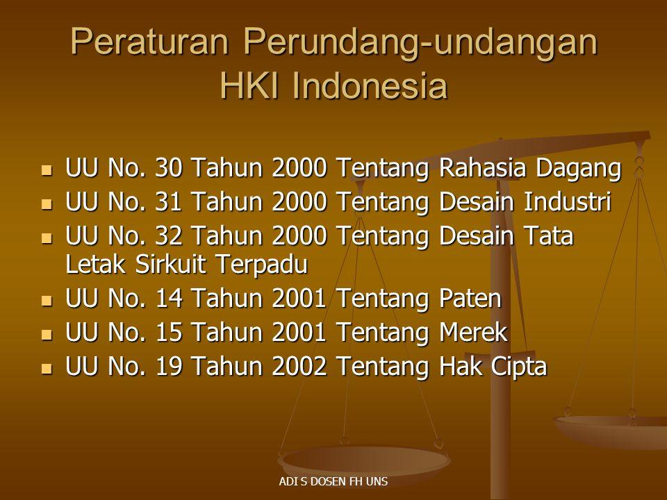 Peraturan Perundang-undangan HKI Indonesia UU No. 30 Tahun 2000 Tentang Rahasia Dagang UU No. 30 Tahun 2000 Tentang Rahasia Dagang UU No. 31 Tahun 200