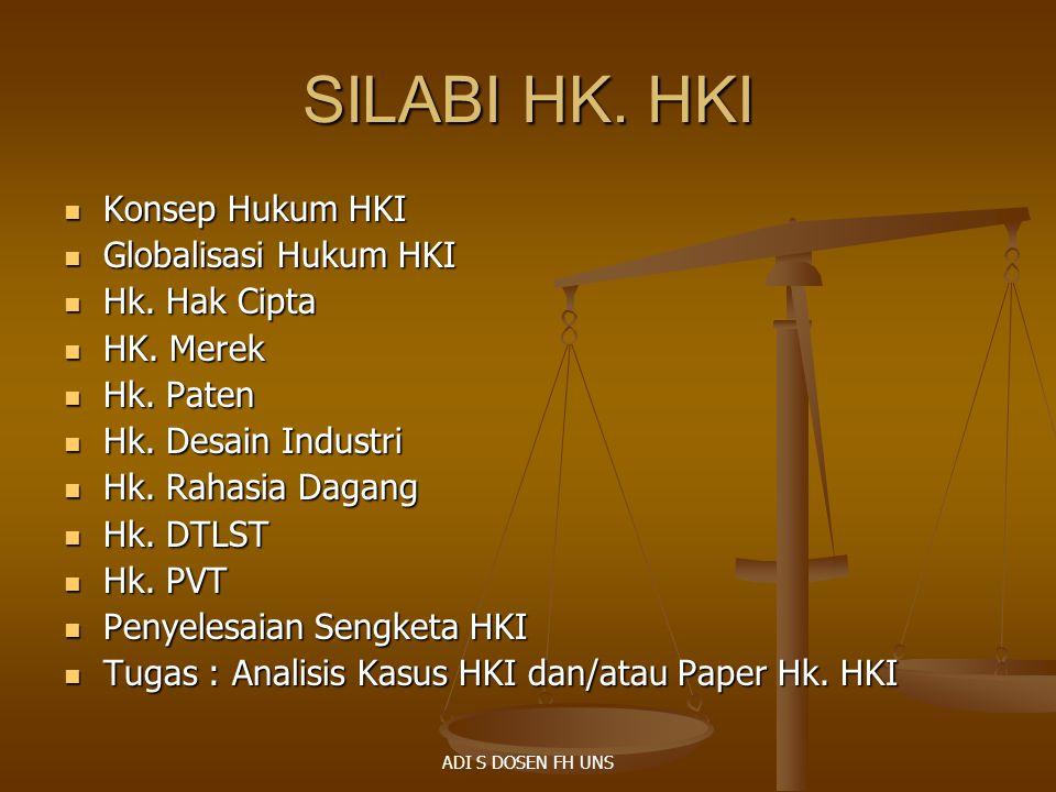 SILABI HK. HKI Konsep Hukum HKI Konsep Hukum HKI Globalisasi Hukum HKI Globalisasi Hukum HKI Hk. Hak Cipta Hk. Hak Cipta HK. Merek HK. Merek Hk. Paten