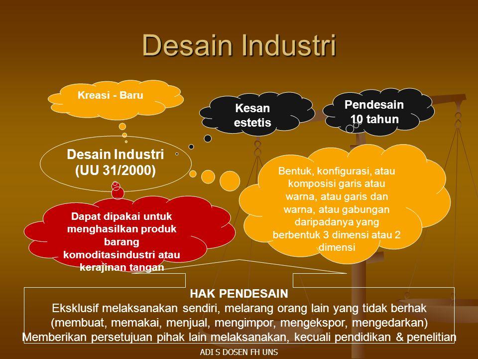 Desain Industri Kreasi - Baru Desain Industri (UU 31/2000) Kesan estetis Dapat dipakai untuk menghasilkan produk barang komoditasindustri atau kerajin
