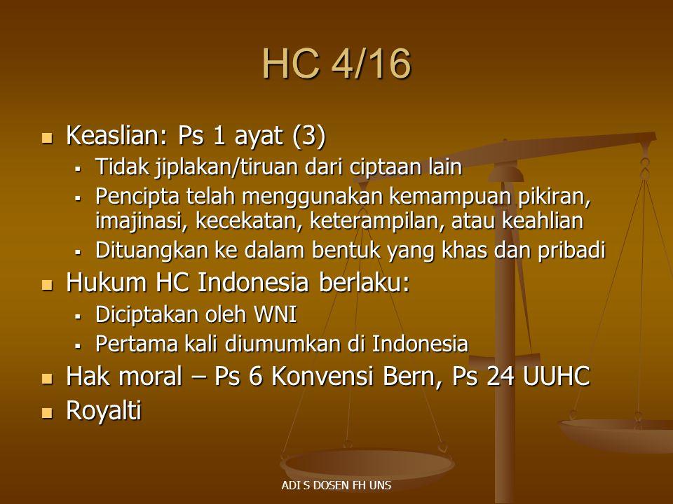 HC 4/16 Keaslian: Ps 1 ayat (3) Keaslian: Ps 1 ayat (3)  Tidak jiplakan/tiruan dari ciptaan lain  Pencipta telah menggunakan kemampuan pikiran, imaj