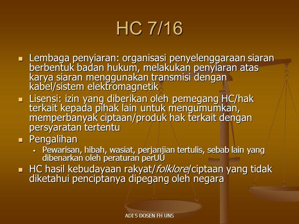 HC 7/16 Lembaga penyiaran: organisasi penyelenggaraan siaran berbentuk badan hukum, melakukan penyiaran atas karya siaran menggunakan transmisi dengan