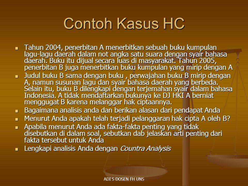 Contoh Kasus HC Tahun 2004, penerbitan A menerbitkan sebuah buku kumpulan lagu-lagu daerah dalam not angka satu suara dengan syair bahasa daerah. Buku