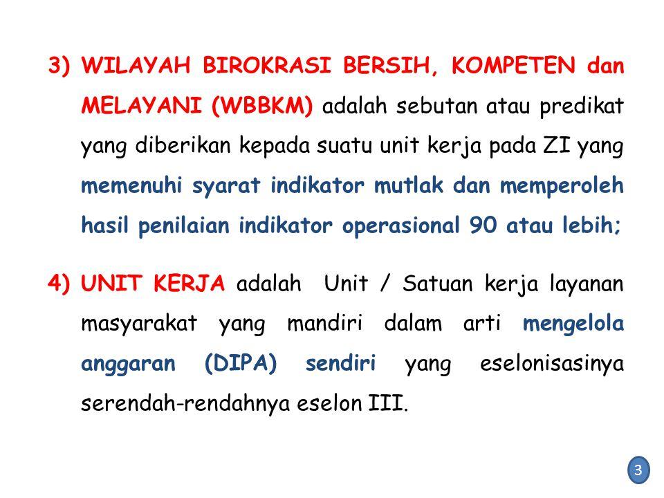 3)WILAYAH BIROKRASI BERSIH, KOMPETEN dan MELAYANI (WBBKM) adalah sebutan atau predikat yang diberikan kepada suatu unit kerja pada ZI yang memenuhi sy