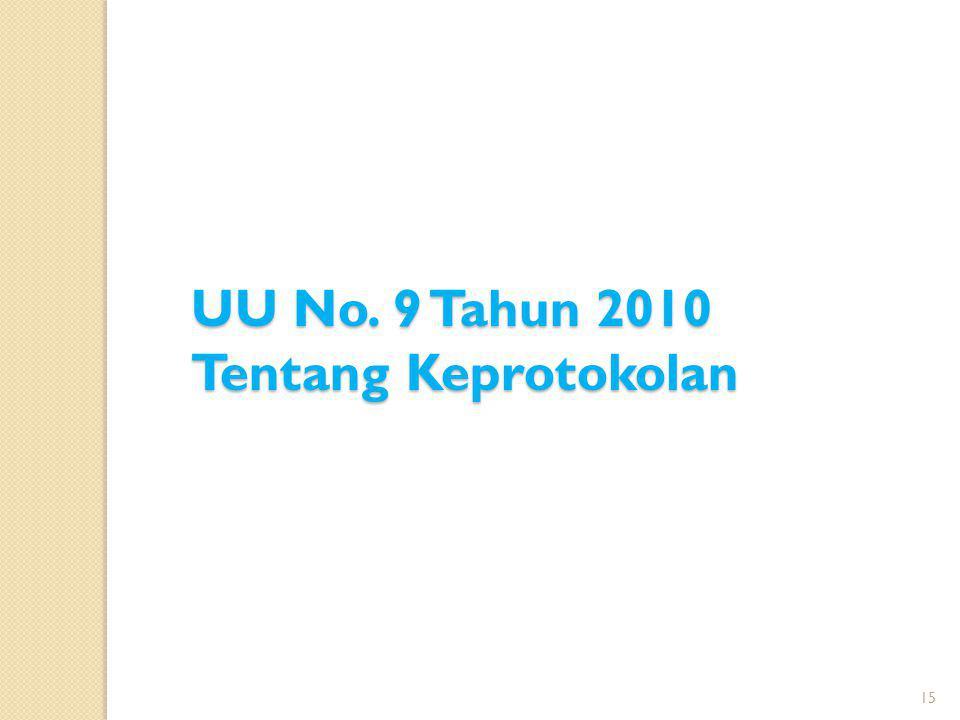 UU No. 9 Tahun 2010 Tentang Keprotokolan 15