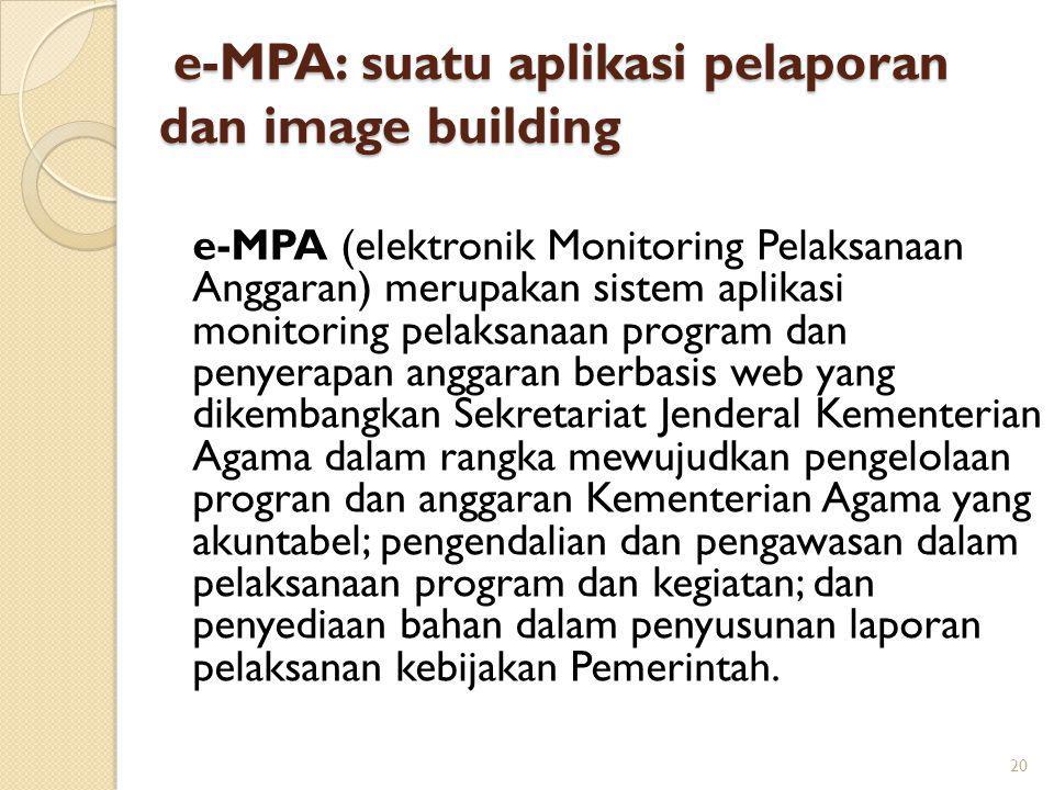 e-MPA: suatu aplikasi pelaporan dan image building e-MPA: suatu aplikasi pelaporan dan image building e-MPA (elektronik Monitoring Pelaksanaan Anggara
