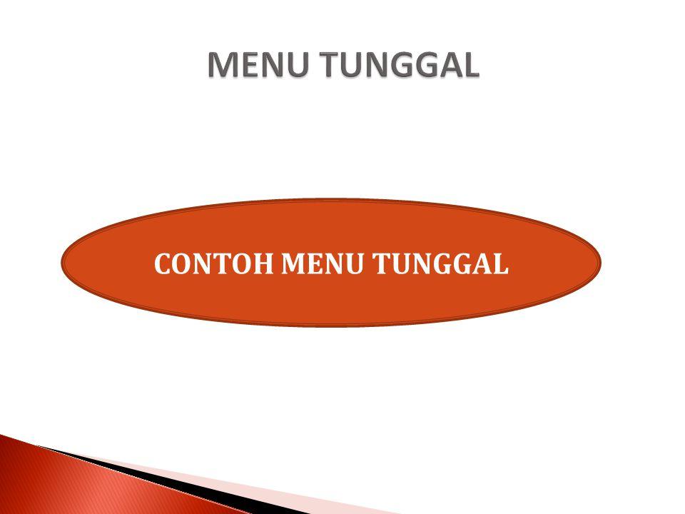 CONTOH MENU TUNGGAL