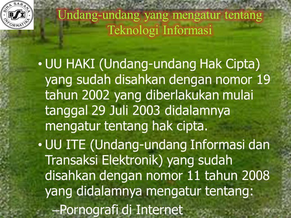 UU HAKI (Undang-undang Hak Cipta) yang sudah disahkan dengan nomor 19 tahun 2002 yang diberlakukan mulai tanggal 29 Juli 2003 didalamnya mengatur tentang hak cipta.