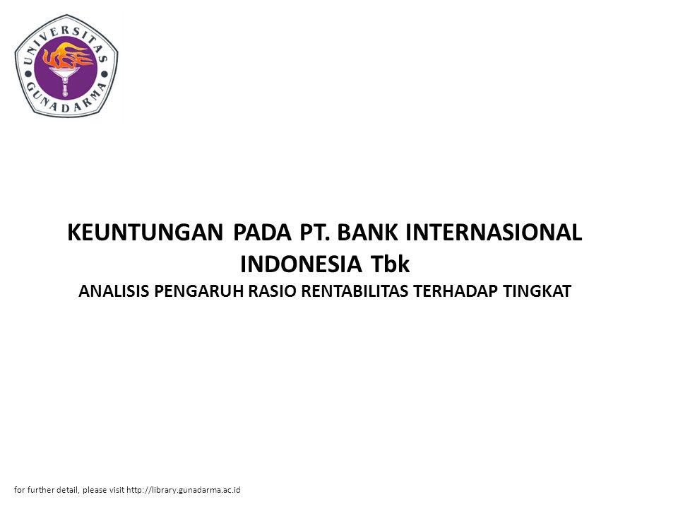 KEUNTUNGAN PADA PT. BANK INTERNASIONAL INDONESIA Tbk ANALISIS PENGARUH RASIO RENTABILITAS TERHADAP TINGKAT for further detail, please visit http://lib