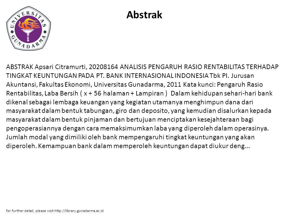 Abstrak ABSTRAK Apsari Citramurti, 20208164 ANALISIS PENGARUH RASIO RENTABILITAS TERHADAP TINGKAT KEUNTUNGAN PADA PT. BANK INTERNASIONAL INDONESIA Tbk