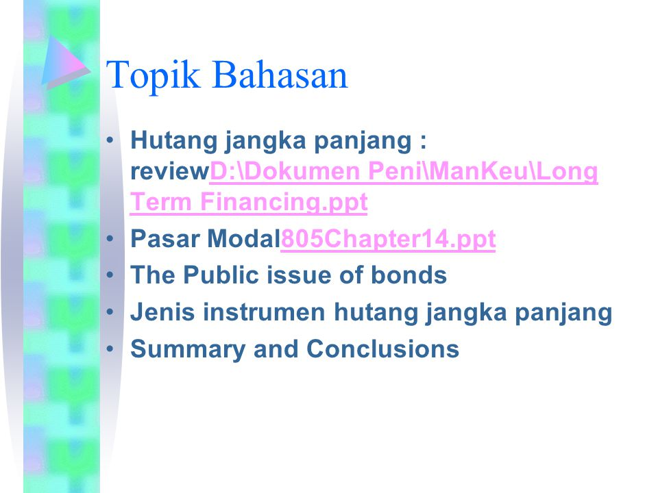 Topik Bahasan Hutang jangka panjang : reviewD:\Dokumen Peni\ManKeu\Long Term Financing.pptD:\Dokumen Peni\ManKeu\Long Term Financing.ppt Pasar Modal80
