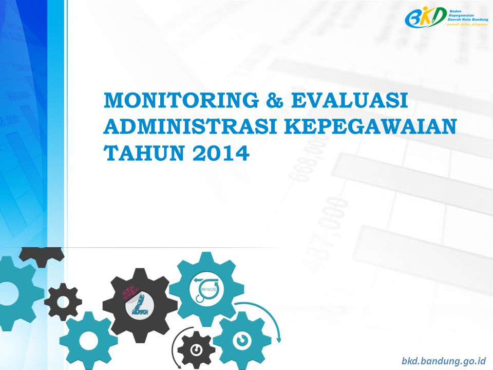 MONITORING & EVALUASI ADMINISTRASI KEPEGAWAIAN TAHUN 2014 bkd.bandung.go.id