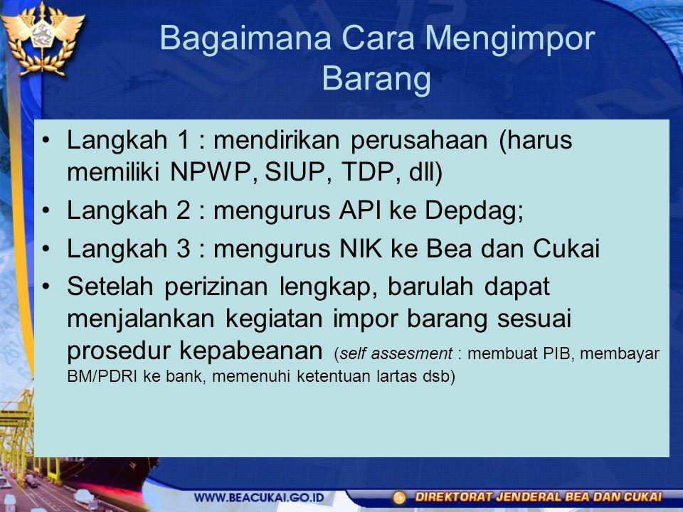 Bagaimana Cara Mengimpor Barang Langkah 1 : mendirikan perusahaan (harus memiliki NPWP, SIUP, TDP, dll) Langkah 2 : mengurus API ke Depdag; Langkah 3